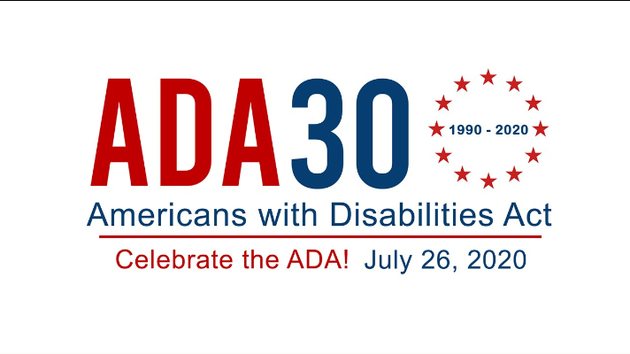 ADA 30, Americans with Disabilities Act - Celebrate the ADA! July 26, 2020. At the top is a circle made of stars and numbers that say 1990-2020